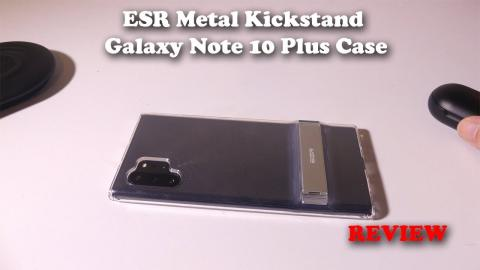 ESR Metal Kickstand Clear Case for the Samsung Galaxy Note 10 Plus Review