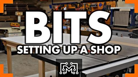 Setting Up A Workshop // Bits