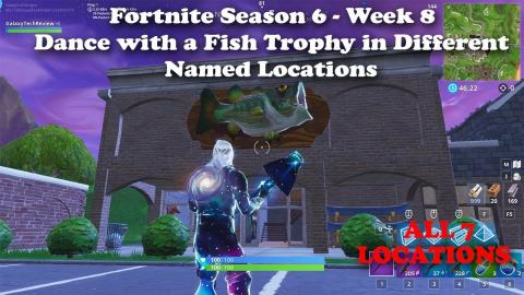 "Fortnite Season 6 Week 8 ""Dance With a Fish Trophy In Different Named Locations"" All Locations!"