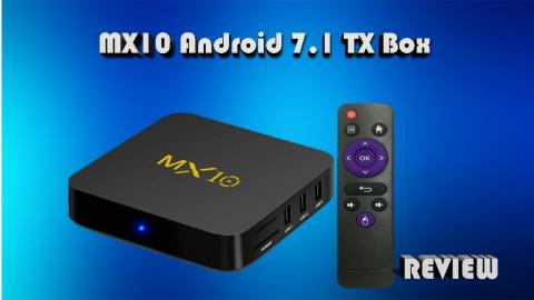OTT MX10 Android 7.1.2 TV Box Review