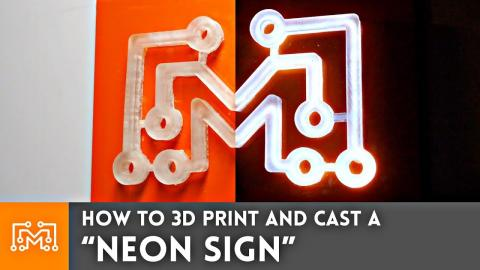 "How to 3d Print & Cast a ""Neon Sign"""