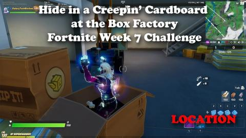 Hide in a Creepin' Cardboard at the Box Factory LOCATION - Fortnite Week 7 Challenge