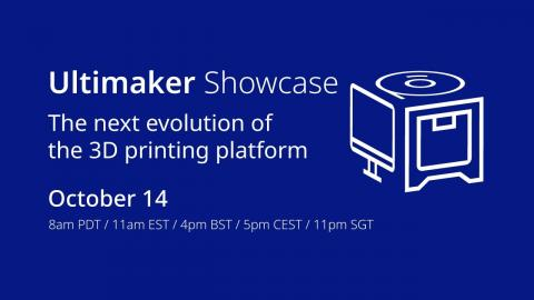 Ultimaker Showcase – October 2021