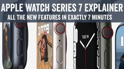Apple Watch Series 7: All The New Features in 7 Minutes