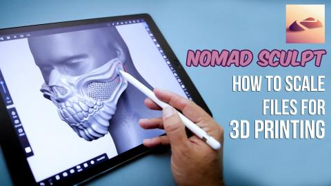 Nomad Sculpt 3D Design App - Scale files for 3D Printing!