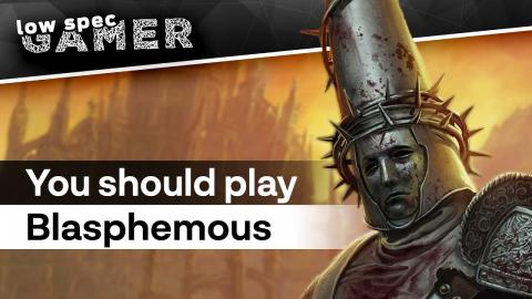 Blasphemous: the Low Spec game you should try.