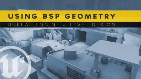 Using BSP Geometry - #8 Unreal Engine 4 Level Design Tutorial Series