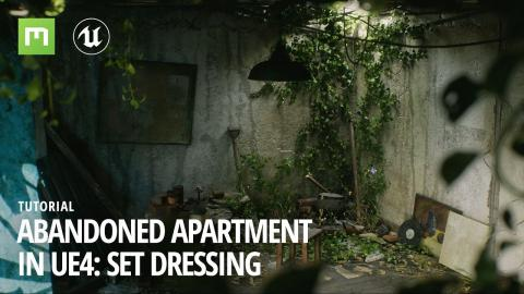 Create an abandoned apartment in UE4: Set dressing