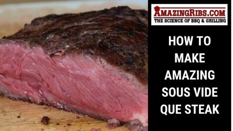 How To Make Sous Vide Que Steak