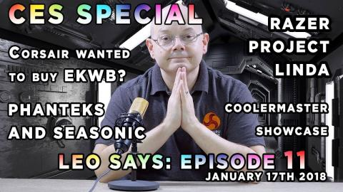 Leo Says EP11: Razer Project Linda, Corsair to buy EKWB? CES CoolerMaster, Phanteks & Seasonic