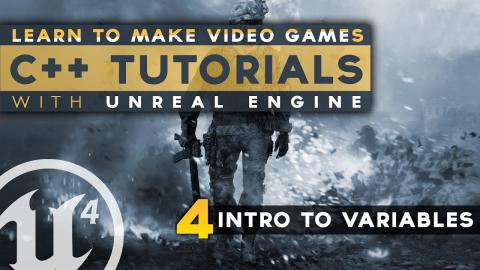 Introduction to Variables - #4 C++ Fundamentals with Unreal Engine 4