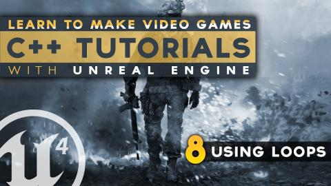 Using Loops - #8 C++ Fundamentals with Unreal Engine 4