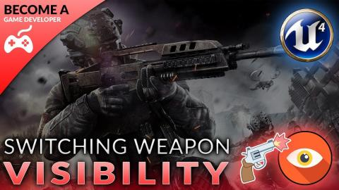Changing Weapon Visibility - #40 Creating A First Person Shooter (FPS) With Unreal Engine 4