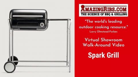 Spark Grill Review - Part 1 - The AmazingRibs.com Virtual Showroom