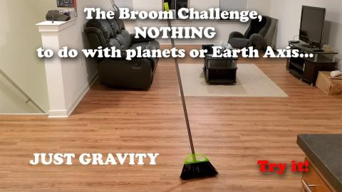 #BroomChallenge  - The Broom Challenge, NOTHING to do with planets or Earth Axis... - Try it!