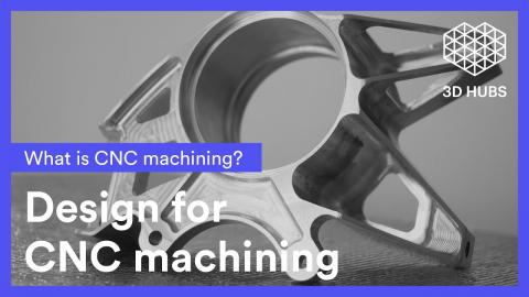 CNC: How to design quality parts for CNC machining (tips & tricks)