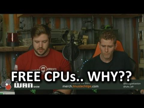 Get Your FREE* AMD CPU... no seriously... WAN Show Feb. 16 2018