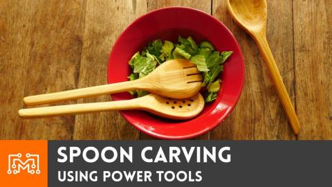 Spoon Carving Using Power Tools
