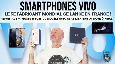 Smartphones VIVO : Le 5e Fabricant MONDIAL se lance en FRANCE avec des innovations !