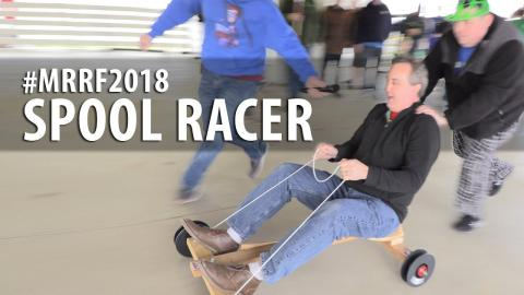Spool Racer 2.0 at #MRRF2018 // Filament Friday + Barnacules Nerdgasm + 3D Printing Nerd ... AGAIN!