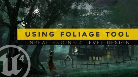 Populating Scenes With The Foliage Tool - #17 Unreal Engine 4 Level Design Tutorial Series
