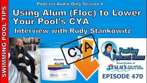 Using Aluminum Sulphate (Floc) to Lower the CYA Level in Your Pool with Rudy Stankowitz