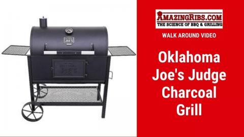 Oklahoma Joe's Judge Charcoal Grill Review - Part 1 AmazingRibs.com Walk Around Video