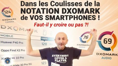 Dans les COULISSES de la Notation DXOMARK de Vos Smartphones !