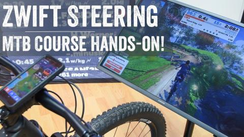 Zwift Steering & MTB Course Hand-on & Details! // Zwift Future Works