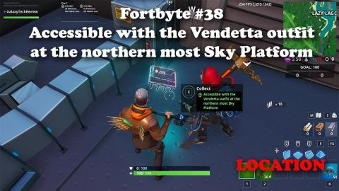Fortbyte #38 - Accessible with the Vendetta outfit at the northern most Sky Platform LOCATION