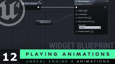 Playing Animations - #12 Unreal Engine 4 User Interface Development Tutorial Series