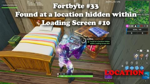 Fortbyte #33 - Found at a location hidden within loading screen #10 LOCATION