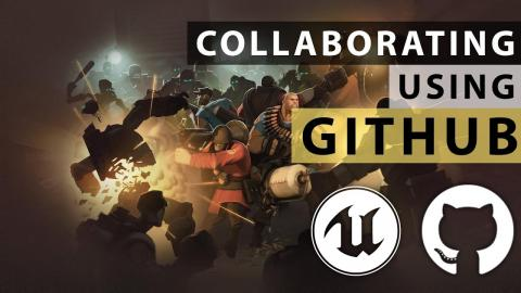 PROJECT COLLABORATION - Unreal Engine 4 GitHub Tutorial