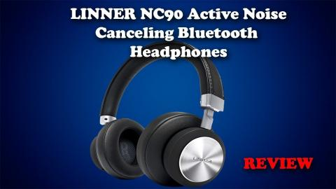 LINNER NC90 Active Noise Cancelling Bluetooth Headphones Review