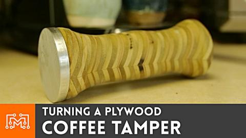 Turning a Plywood Coffee Tamper
