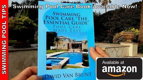 """Swimming Pool Care """"The Essential Guide"""" Printed Book Available at Amazon.com. Now Available!"""