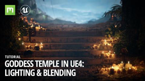 Goddess Temple in UE4: Lighting & Blending