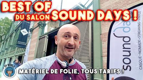 Le BEST Of Du Salon SOUND Days (matériel de folie, tous tarifs !)