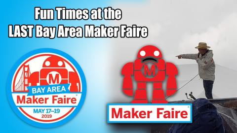 OUR LAST TRIP TO BAY AREA MAKER FAIRE!  Also a quick trip to the Facebook campus.