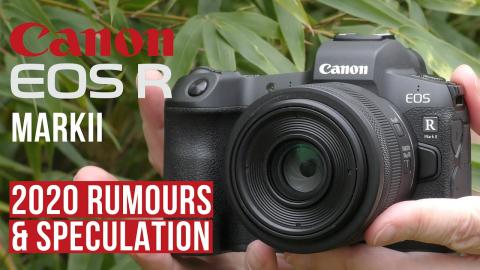 2020 Canon EOS R MARK II - What can we expect?