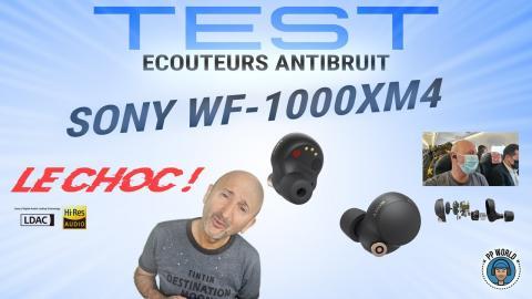 TEST Ecouteurs ANTIBRUIT Sony WF-1000XM4 : Le CHOC !