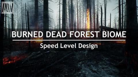 MAWI Burned Dead Forest Biome | Speed Level Design