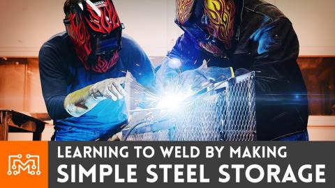 Making Simple Steel Storage while Learning to Weld