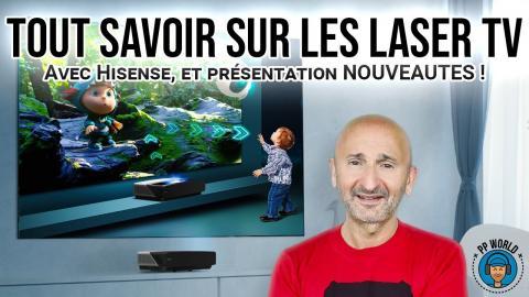 TOUT Savoir Sur Les LASER TV ! (Produits + interview HISENSE)