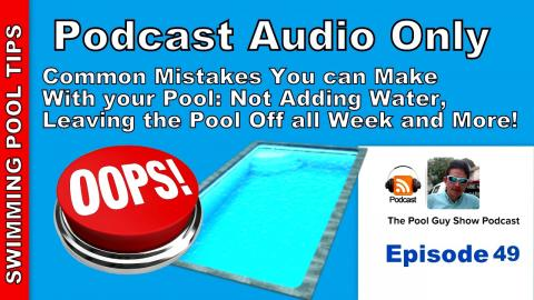 Common Mistakes and Errors You Can Make with Your Pool Care and Tips to Avoid Them