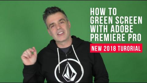 How to Green Screen using Adobe Premiere Pro CC 2018