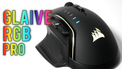 Corsair Glaive RGB Pro - A new GLAIVE mouse for 2019!