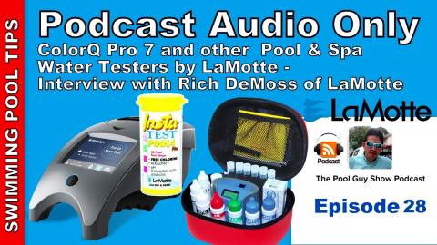 Podcast Episode 28 Audio Only: LaMotte Pool & Spa Testers (ColorQ Pro 7) -Interview with Rich DeMoss