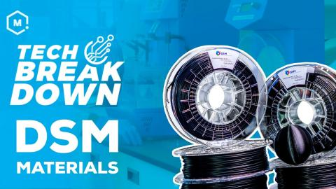 Tech Breakdown // DSM 3D Printing Materials