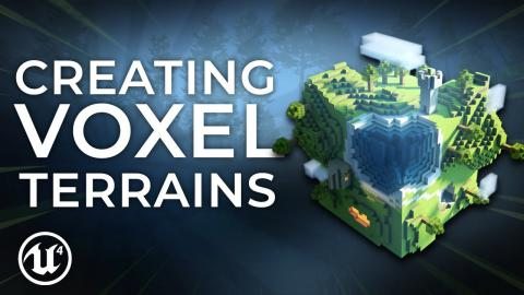 How to Create Voxel Terrains In Unreal Engine 4